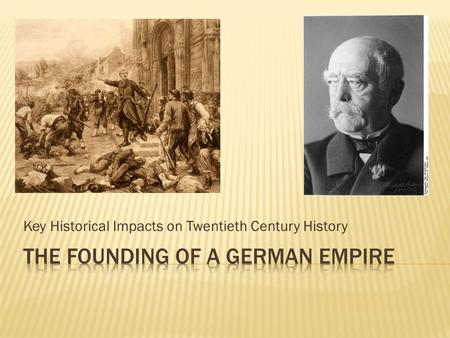 Key Historical Impacts on Twentieth Century History.