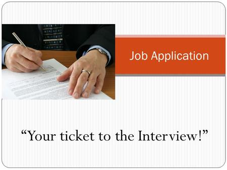 "Completing the Job Application ""Your ticket to the Interview!"""