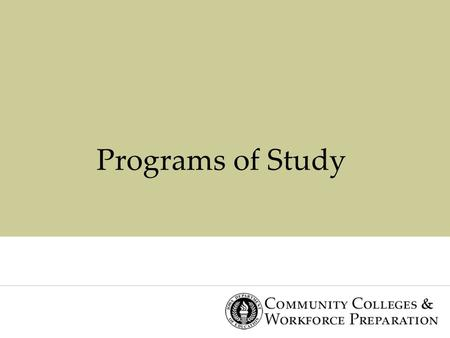 Programs of Study. Program of Study A Program of Study is a sequence of instruction (based on recommended standards and knowledge and skills) consisting.