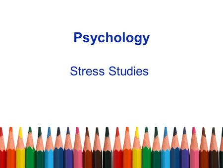 Psychology Stress Studies. Kiecolt-Glaser et al. (1984) – Exam-related stress and the immune system Method: natural experiment with 75 students where.