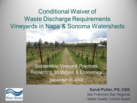Sustainable Vineyard Practices Replanting Strategies & Economics December 13, 2012 Conditional Waiver of Waste Discharge Requirements Vineyards in Napa.