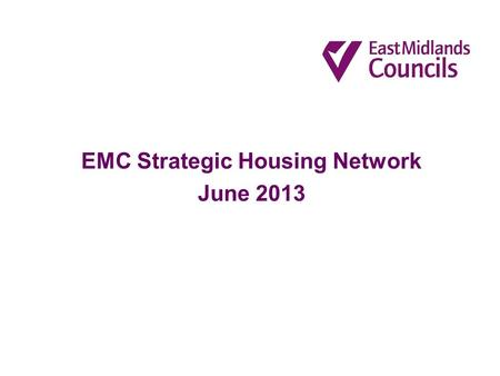 EMC Strategic Housing Network June 2013. Delivering housing with care and support for older people Roundtable discussion.