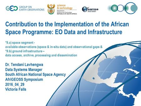Contribution to the Implementation of the African Space Programme: EO Data and Infrastructure *9.a) space segment - available observations (space & in-situ.