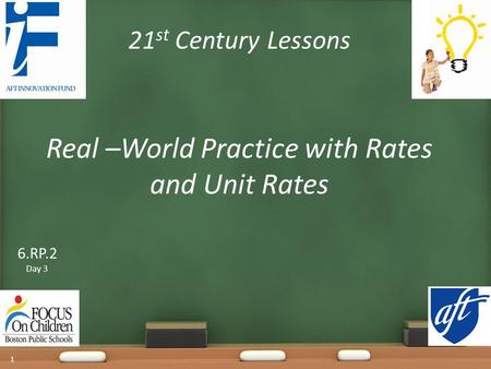 21 st Century Lessons Real –World Practice with Rates and Unit Rates 1 6.RP.2 Day 3.