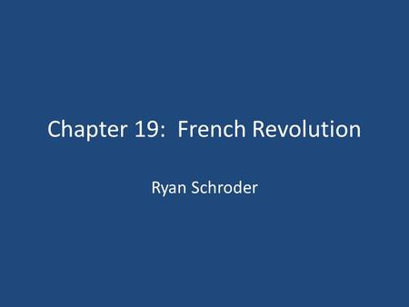 Chapter 19: French Revolution Ryan Schroder 100 200 300 400 500 100 200 300 400 500 100 200 300 400 500 100 200 300 400 500 100 200 300 400 500 Chapter.