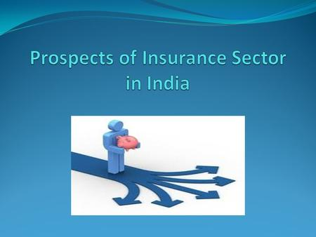 Insurance sector in India has become one of the most flavored investment destinations both for Indians and NRIs. India is the fifth largest insurance.