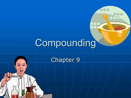 Compounding Chapter 9.