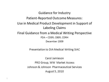 Guidance for Industry Patient-Reported Outcome Measures: Use in Medical Product Development in Support of Labeling Claims Final Guidance from a Medical.