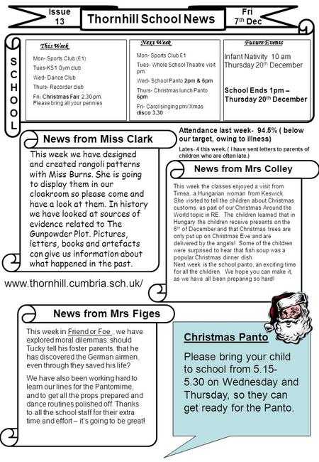 Thornhill School News Issue 13 Fri 7 th Dec News from Miss Clark News from Mrs Colley SCHOOLSCHOOL www.thornhill.cumbria.sch.uk/ This Week Future EventsNext.