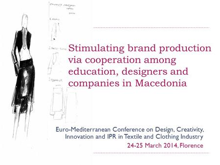 Stimulating brand production via cooperation among education, designers and companies in Macedonia Euro-Mediterranean Conference on Design, Creativity,