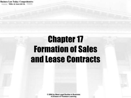Chapter 17 Formation of Sales and Lease Contracts.