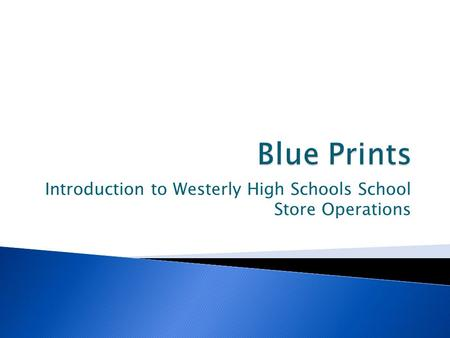 Introduction to Westerly High Schools School Store Operations.