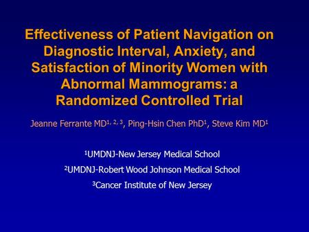 Effectiveness of Patient Navigation on Diagnostic Interval, Anxiety, and Satisfaction of Minority Women with Abnormal Mammograms: a Randomized Controlled.