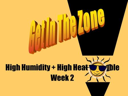 High Humidity + High Heat = Trouble Week 2. Heat Exhaustion Heat exhaustion is a form of heat related illness that can develop after several days of exposure.