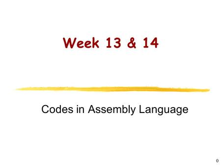 CS2422 Assembly Language and System Programming 0 Week 13 & 14 Codes in Assembly Language.