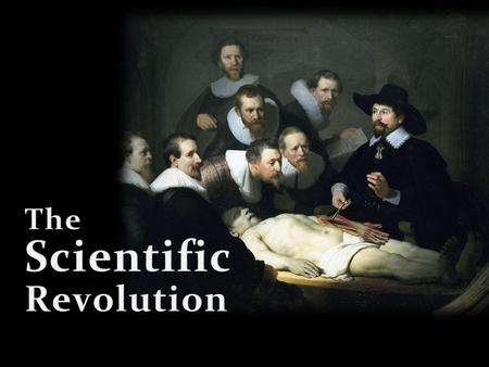Scientific Revolution - Connections Continuation of the Renaissance? Continuation of the Renaissance? Continuation of the Reformation? Continuation of.