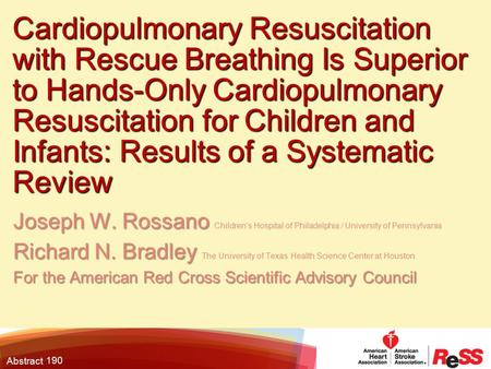Abstract Cardiopulmonary Resuscitation with Rescue Breathing Is Superior to Hands-Only Cardiopulmonary Resuscitation for Children and Infants: Results.