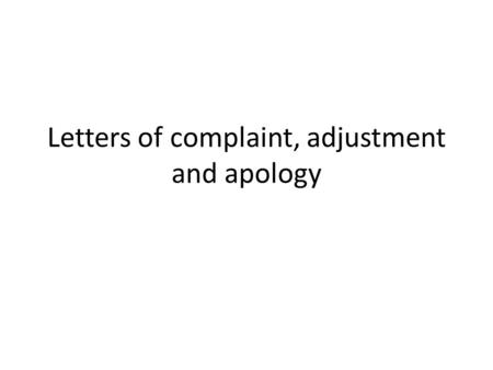 Letters of complaint, adjustment and apology