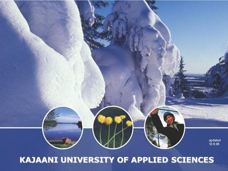 KAJAANI UNIVERSITY OF APPLIED SCIENCES updated 12.8.08.