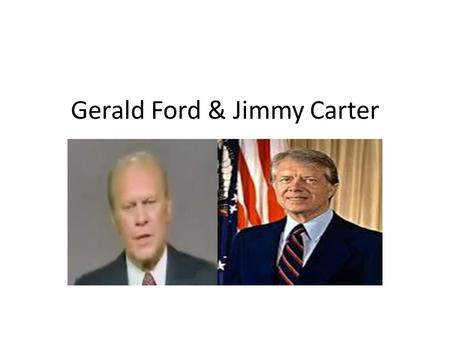 Gerald Ford & Jimmy Carter. Gerald Ford America's 38th president, Gerald Ford (1913-2006) took office on August 9, 1974, following the resignation of.