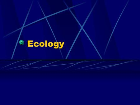 Ecology. Scientific study of the interactions between __________ and their environment.