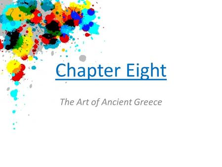 Chapter Eight The Art of Ancient Greece. History of Greek City-States Continuing rivalry Formed Delian League – Defensive alliance against Persian invaders.