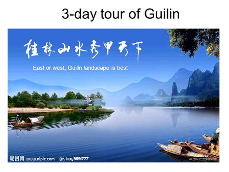 3-day tour of Guilin East or west,,Guilin landscape is best.
