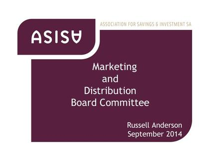 1 Marketing and Distribution Board Committee Russell Anderson September 2014.