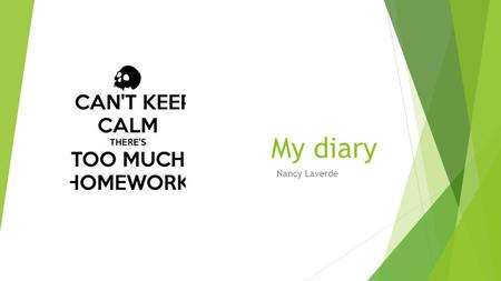 My diary Nancy Laverde. Day 1  Introduction This day was super, on Monday i always wake up at 4.00 but today i wake up at 8am, i am on vacation  Body.