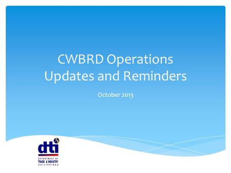 CWBRD Operations Updates and Reminders October 2013.