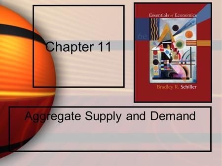 Chapter 11 Aggregate Supply and Demand. A Macro View Macroeconomics is the study of the aggregate economic behavior, of the economy as a whole.