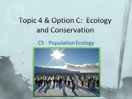 C5 - Population Ecology. Read & Consider C.5.1 What techniques do we already know for estimating population?