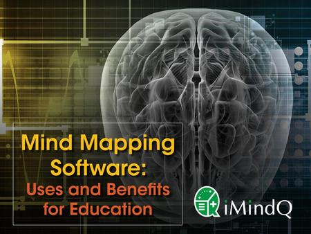 Mind Mapping Software: Uses and Benefits for Education.