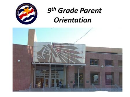 9 th Grade Parent Orientation. Parent/Student Portal Provides real time attendance and access to teacher gradebooks Your login information transfers from.