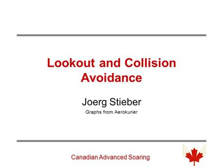 Lookout and Collision Avoidance Joerg Stieber Graphs from Aerokurier Canadian Advanced Soaring.