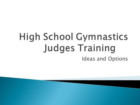 Ideas and Options.  To obtain certification, all Colorado judges must attend the official training clinic and must pass the judging exam with a minimum.