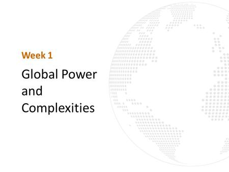 © 2013 The McGraw-Hill Companies, Inc. All rights reserved. 1 - 1 Global Power and Complexities Week 1.