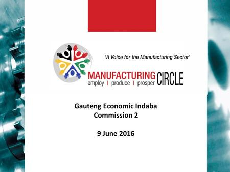 Gauteng Economic Indaba Commission 2 9 June 2016.