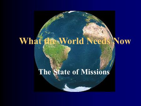What the World Needs Now The State of Missions.