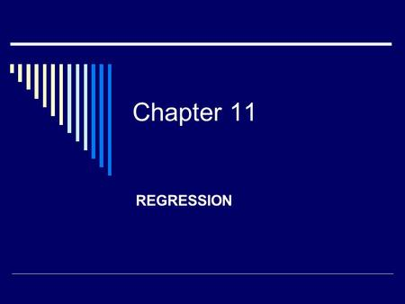 Chapter 11 REGRESSION Multiple Regression  Uses  Explanation  Prediction.