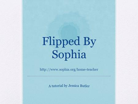 Flipped By Sophia