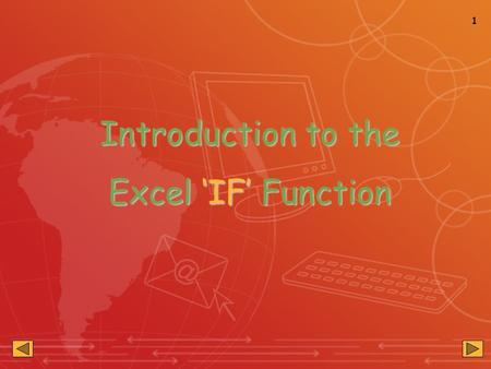 1 Introduction to the Excel 'IF' Function. 2 What is the 'IF' Function? The calculation is based on a condition that is either TRUE or FALSE. An Excel.