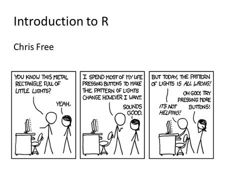Introduction to R Chris Free. Introduction to R Free! Superior (if not comparable) to commercial alternatives Available on all platforms Not just for.