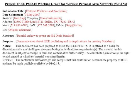 Doc.: IEEE 802.15-00/152r0 Submission May 2000 Tom Siep, Texas InstrumentsSlide 1 Project: IEEE P802.15 Working Group for Wireless Personal Area Networks.