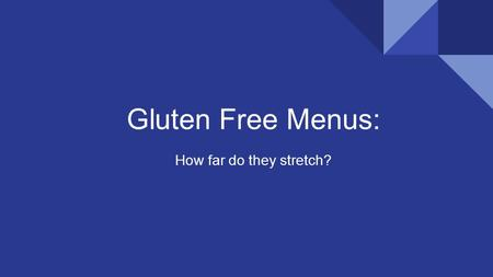 Gluten Free Menus: How far do they stretch?. What is Gluten?  It is a protein found in wheat, barley and rye.  When combined with water, it becomes.