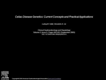 Celiac Disease Genetics: Current Concepts and Practical Applications Ludvig M. Sollid, Benedicte A. Lie Clinical Gastroenterology and Hepatology Volume.