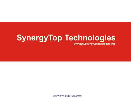 SynergyTop Technologies Driving Synergy Assuring Growth www.synergytop.com.