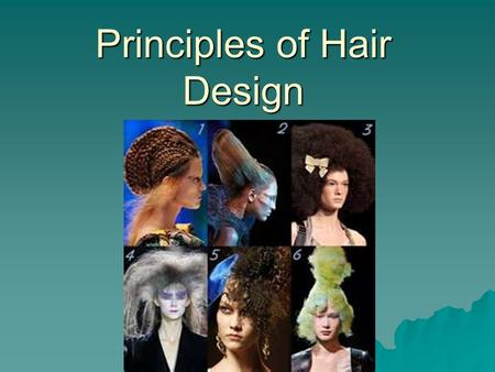 Principles of Hair Design. Elements of Hair Design  Lines –Horizontal  Create width in hair design  Work in the same direction  Remain the same distance.
