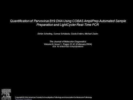 Quantification of Parvovirus B19 DNA Using COBAS AmpliPrep Automated Sample Preparation and LightCycler Real-Time PCR Stefan Schorling, Gunnar Schalasta,