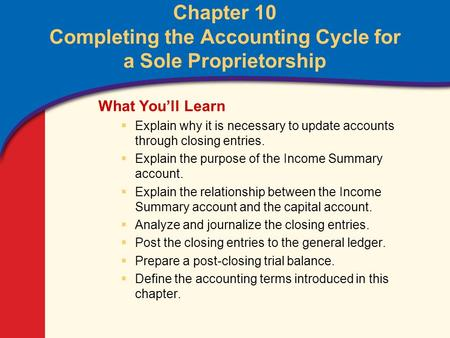 0 Glencoe Accounting Unit 2 Chapter 10 Copyright © by The McGraw-Hill Companies, Inc. All rights reserved. Chapter 10 Completing the Accounting Cycle for.